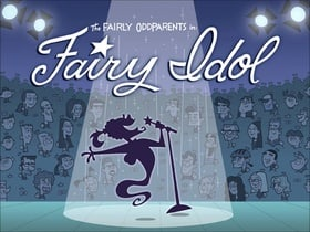 The Fairly OddParents in Fairy Idol