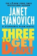 Three to Get Deadly (Stephanie Plum, Book 3)