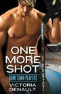 One More Shot (Hometown Players #1)