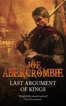 Last Argument Of Kings (The First Law: Book Three)