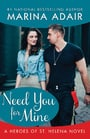 Need You for Mine (Heroes of St. Helena #3)