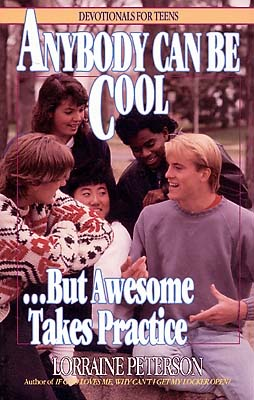 Anybody Can be Cool/Awesome (Devotionals for Teens)