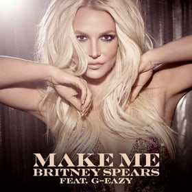 Britney Spears Feat. G-Eazy: Make Me                                  (2016)