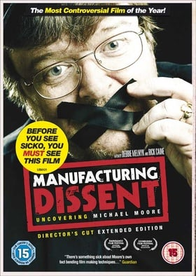 Manufacturing Dissent: Uncovering Michael Moore