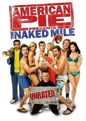 American Pie Presents: The Naked Mile (Unrated Widescreen Edition)