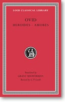 Ovid, I, Heroides. Amores (Loeb Classical Library)