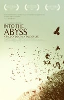 Into the Abyss: A Tale of Death, a Tale of Life