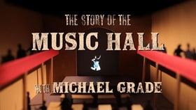 The Story of the Music Hall with Michael Grade