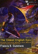 The Oldest English Epic : Beowulf, Finnsburg, Waldere, Deor, Widsith, and the German Hildebrand - Wi
