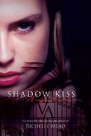 Shadow Kiss (Vampire Academy #3)