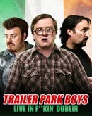 Trailer Park Boys: Live in F**kin