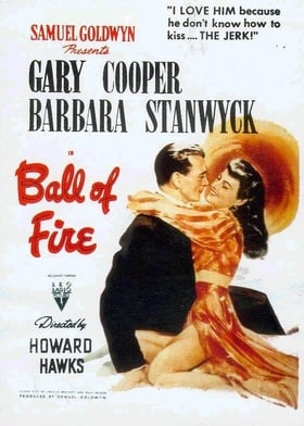Ball of Fire (1941)