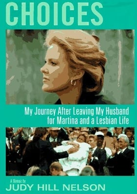 Choices: My Journey After Leaving My Husband for Martina and a Lesbian Life