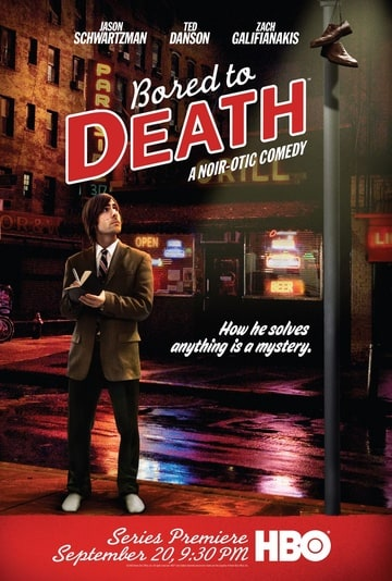 Bored to Death                                  (2009-2011)